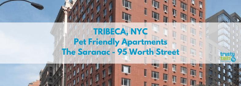 Tribeca NYC Pet Friendly Apartments Saranac 95 Worth Street (1)