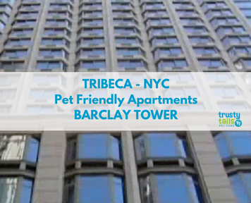 Tribeca Pet Friendly Apartments - Barclay Tower