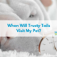 When Will Trusty Tails Visit My Pet- (1)
